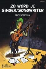 Eric Zijderveld , Zo word je singer/songwriter