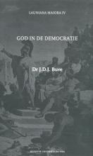 J.A. Schippers J.D.J. Buve, God in de Democratie
