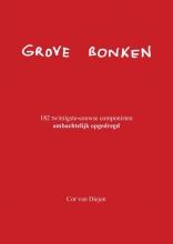 Cor van Diejen , Grove Bonken