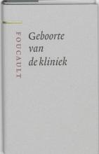 M.  Foucault Geboorte van de kliniek