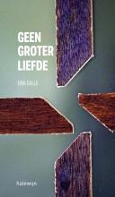 Erik Galle , Geen groter liefde