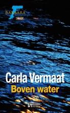 Carla Vermaat , Boven water