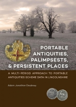 Adam Daubney , Portable antiquities, palimpsests, and persistent places