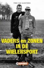 Fred van Slogteren , Vaders en zonen in de wielersport
