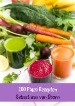 Sebastiaan  van Doorn 100 Paleo Recepten