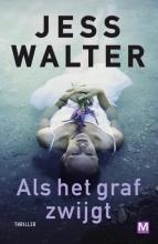 Jess  Walter Als het graf zwijgt
