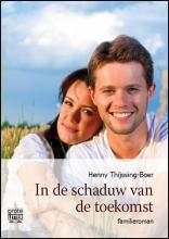 Henny  Thijssing-Boer In de schaduw van de toekomst - grote letter uitgave