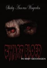 Shirley-ann van Wingerden Zwart Bloed - in mist gevangen