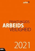 Mart van der Steeg Peter Ladage  D. Muis, Praktijkgids Arbeidsveiligheid 2021