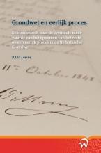 B.J.G.  Leeuw Grondwet en eerlijk proces