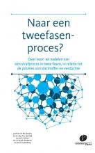 B.F.  Keulen, A.A. Van  Dijk, E.  Gritter, N.J.M.  Kwakman, K.  Lindenberg Naar een tweefasenproces?