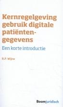R.P.  Wijne Kernregelgeving gebruik digitale patiëntengegevens