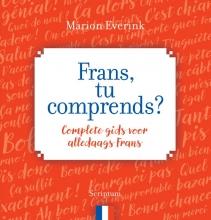 Marion  Everink Frans, tu comprends
