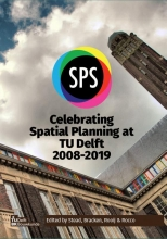 Dominic Stead, Gregory Bracken, Remon Rooij, Roberto Rocco Celebrating Spatial Planning at TU Delft 2008-2019