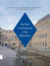 Mathanja Bieze Thomas van Gulik  Frank IJpma  Nienke Fleuren, In het voetspoor van Blasius