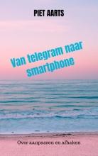 Piet Aarts , Van telegram naar smartphone