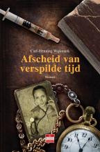 Carl-Henning  Wijkmark Afscheid van verspilde tijd
