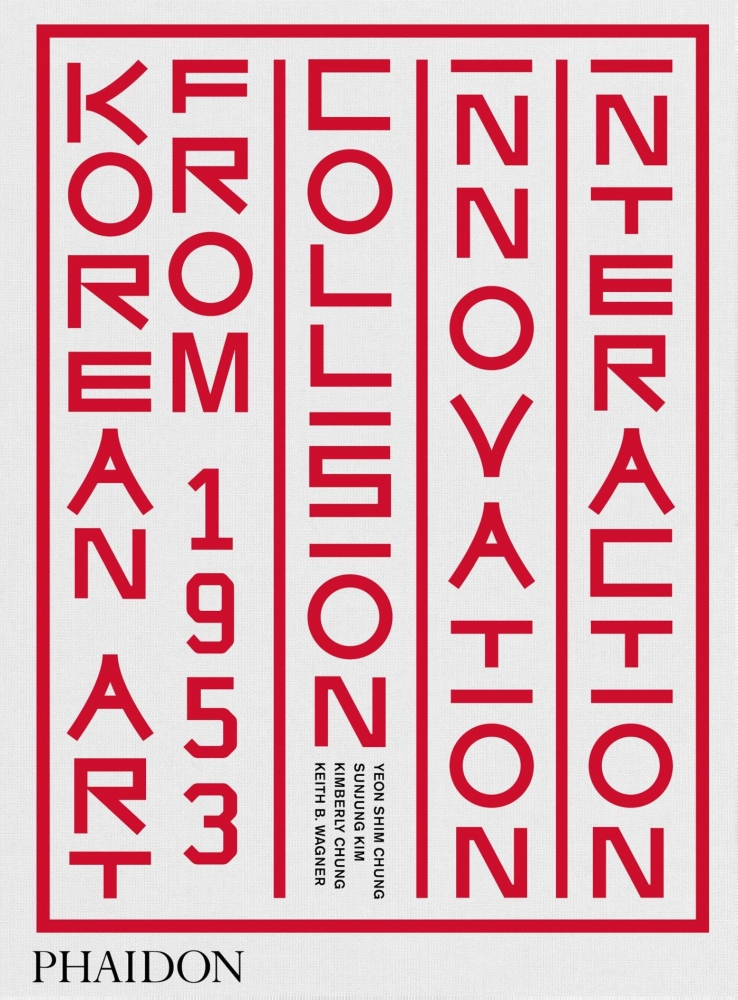 ,Korean Art from 1953: Collision, Innovation and Interaction