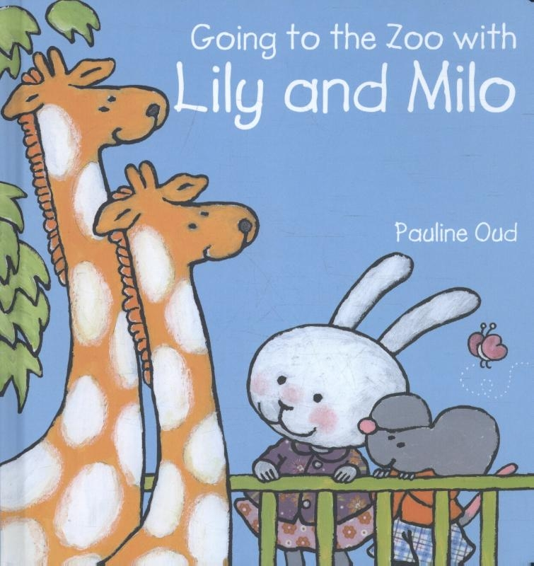 Oud, Pauline,Going to the Zoo with Lily and Milo