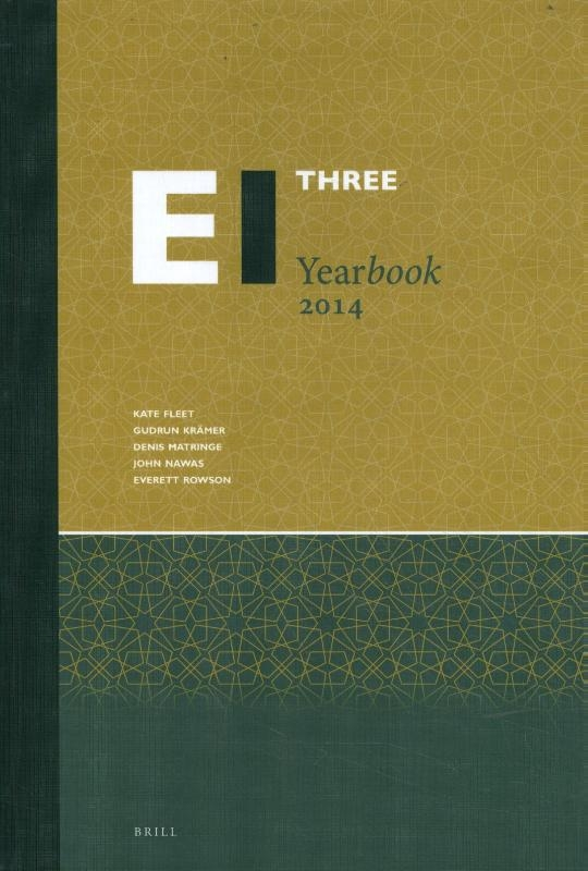 Kate Fleet, Gudrun Krämer, Denis Matringe, John Nawas, Everett Rowson,The Encyclopaedia of Islam Three Yearbook 2014