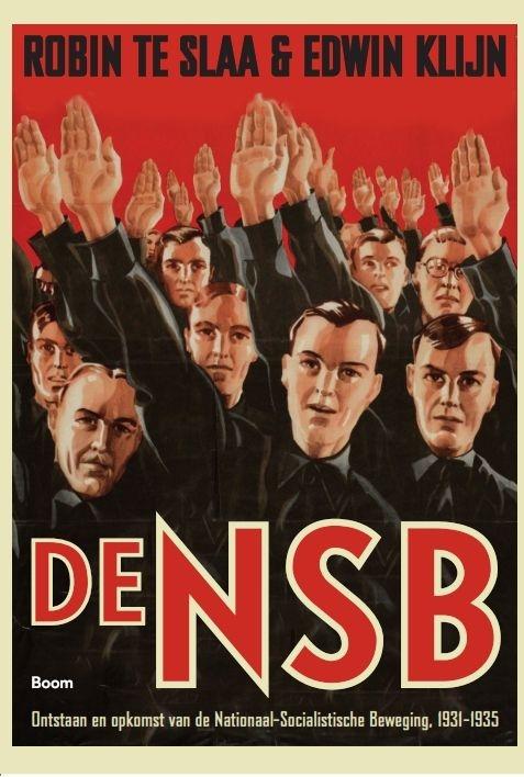 Robin te Slaa, Edwin Klijn,De NSB 1 Ontstaan en opkomst van de Nationaal Socialistische Beweging, 1931-1935