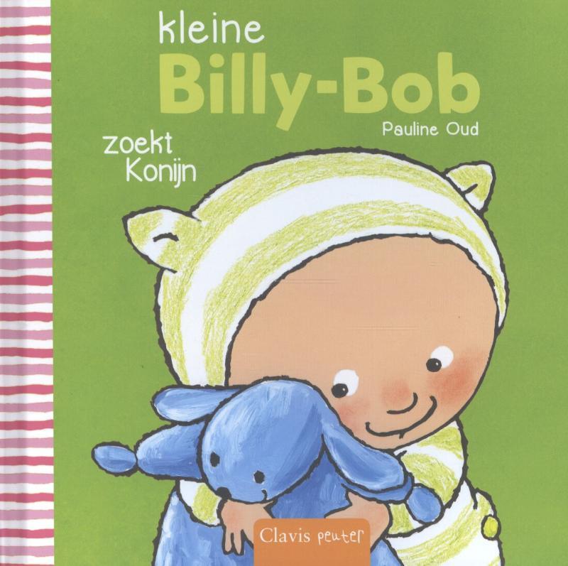 Pauline Oud,Kleine Billy- Bob zoekt Konijn