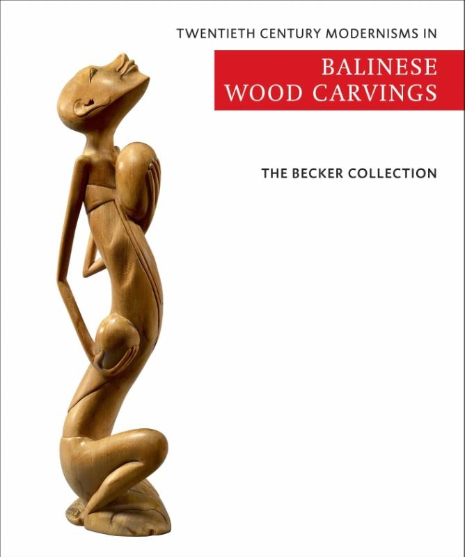 Ton Becker, Mies Becker,The Becker Collection - Twentieth century modernisms in Balinese wood carvings