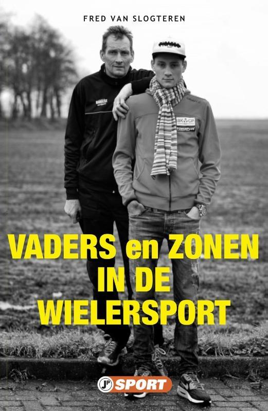 Fred van Slogteren,Vaders en zonen in de wielersport