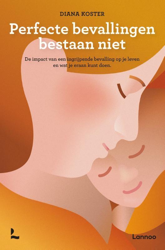 Diana Koster,Perfecte bevallingen bestaan niet