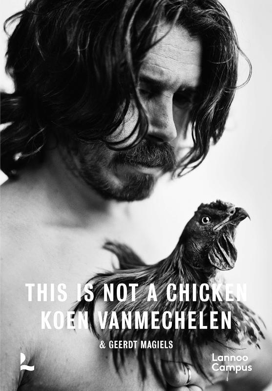 Koen Vanmechelen, Geerdt Magiels,This is not a chicken