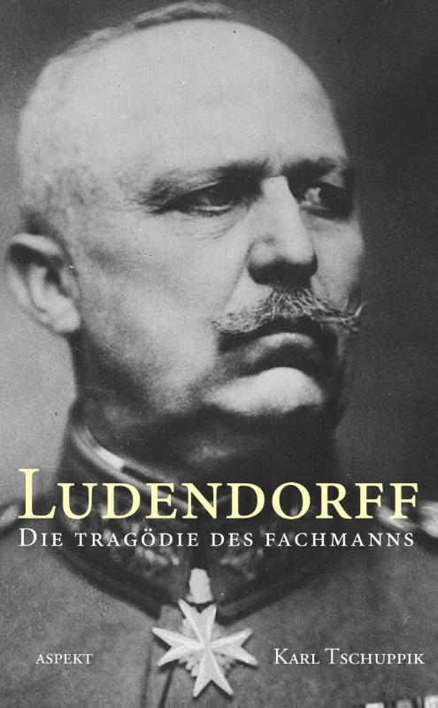 Karl Tschuppik,Ludendorff