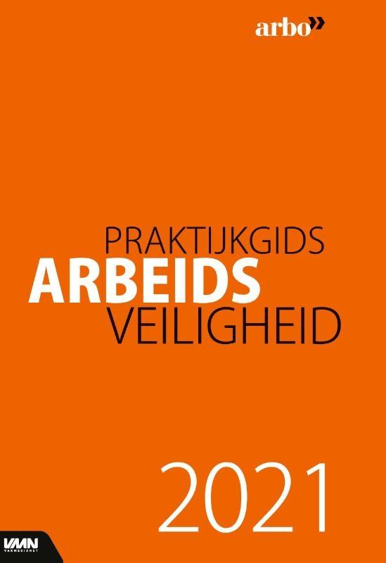 Peter Ladage, D. Muis, Mart van der Steeg,Praktijkgids Arbeidsveiligheid 2021