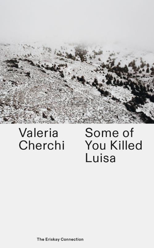 Valeria Cherchi,Some of you killed Luisa