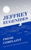 Eugenides Jeffrey,Fresh Complaint
