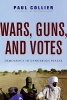 Collier, Paul,Wars, Guns, and Votes