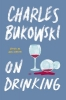 Bukowski Charles,On Drinking