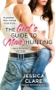 Clare, Jessica,The Girl`s Guide to (Man) Hunting