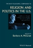 McGraw, Barbara A.,The Wiley Blackwell Companion to Religion and Politics in the U.S.
