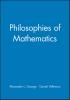 George, Alexander L.,Philosophies of Mathematics