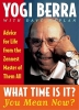 Yogi, Berra,What Time is it You Mean Now