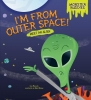 Bullard, Lisa,I`m from Outer Space!