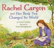 Lawlor, Laurie,Rachel Carson and Her Book That Changed the World