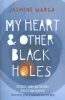 Warga, Jasmine,My Heart and Other Black Holes