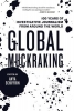 Global Muckraking,100 Years of Investigative Journalism from Around the World