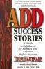 Hartmann, Thom,   Ratey, John J.,Add Success Stories