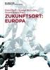 ,Zukunftsort: EUROPA