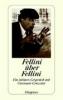 Fellini, Federico,Fellini über Fellini