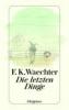 Waechter, Friedrich Karl,Die letzten Dinge
