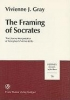 Gray, Vivienne J.,The Framing of Socrates