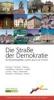 Die Straße der Demokratie,Ein Routenbegleiter auf den Spuren der Freiheit nach Bruchsal, Frankfurt, Freiburg, Heidelberg, Karlsruhe, Landau, Lörrach, Mainz, Mannheim, Neustadt, Offenburg und Rastatt